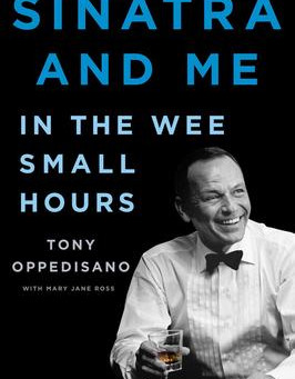 """""""Sinatra and Me: In the Wee Small Hours""""   Reviewed by Pat Sainz"""
