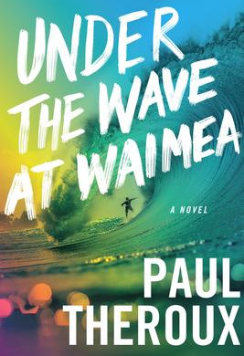 """""""Under the Wave at Waimea"""" 