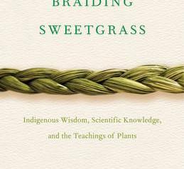 """Braiding Sweetgrass,""   Reviewed by Bill Schwab"
