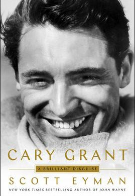 """Cary Grant: A Brilliant Disguise"" Reviewed by Pat Sainz."