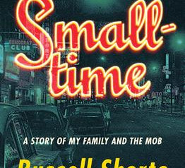 """""""Smalltime: A Story of My Family and the Mob,""""  Reviewed by William Winkler"""