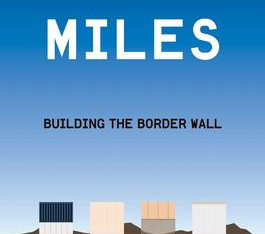 """""""14 Miles: Building the Border Wall"""" 