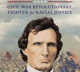 """ Thaddeus Stevens: Civil War Revolutionary""  Reviewed by Bill Schwab"