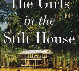 """""""The Girls In the Stilt House""""   Reviewed by Pat Sainz"""
