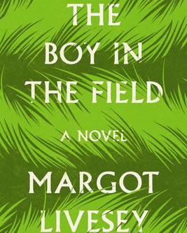 """""""The Boy in the Field,"""" by Margot Livesay"""