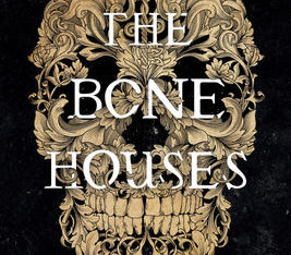 """""""The Bone Houses"""" 