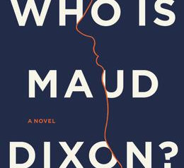 """""""Who is Maud Dixon,""""    Reviewed by Susan Ferguson"""