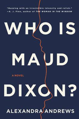"""""""Who is Maud Dixon,""""  