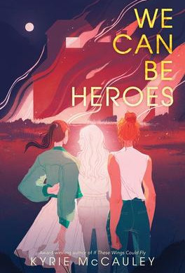 """""""We Can Be Heroes""""   Reviewed by Amber Glastetter"""