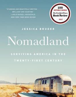 """Nomadland: Surviving America in the Twenty-First Century,"" | Reviewed by Bill Schwab"