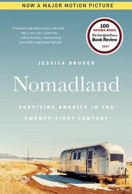 """Nomadland: Surviving America in the Twenty-First Century,""   Reviewed by Bill Schwab"