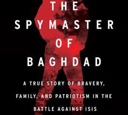 """""""The Spymaster of Baghdad,""""  Reviewed by Bill Schwab"""