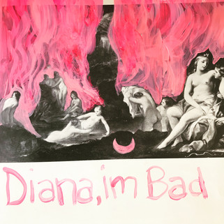 Diana, I'm Bad