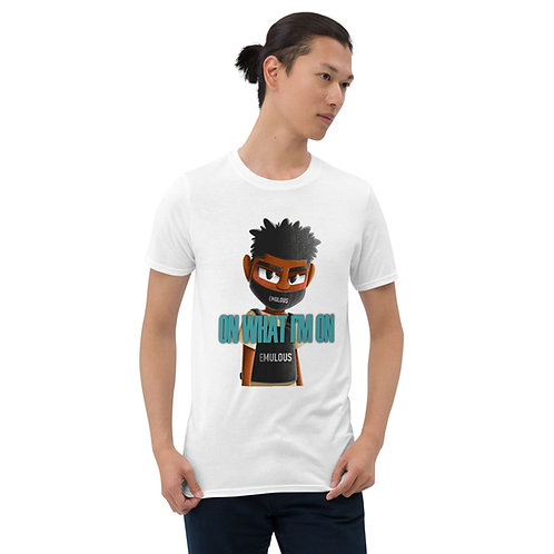"""CJ Emulous """"On What I'm On"""" Short-Sleeve Unisex T-Shirt"""