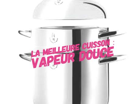 La meilleure cuisson : la vapeur douce