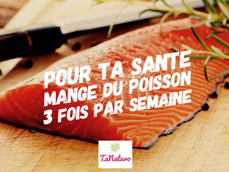 Pour ta santé, mange du poisson 3 fois par semaine
