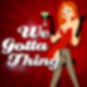 We Gotta Thing Website Logo