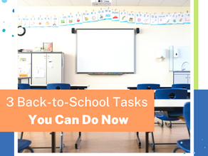 Three Easy Back-to-School Tasks You Can Do Now