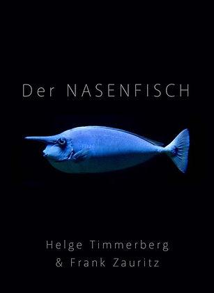 Nasenfisch_Helge Timmerberg_Frank Zauritz_Maielin van Eilum.jpg