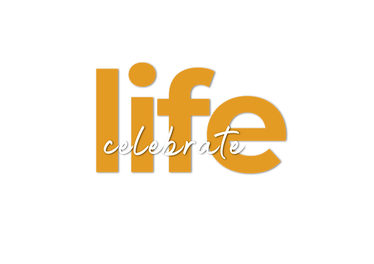 Celebrate life text and reworked shadow.
