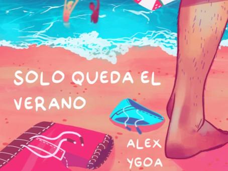 """Biopsia literaria. """"Solo queda el verano"""", de Alex Ygoa."""
