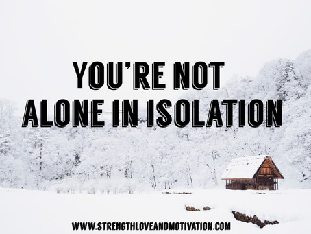 You're Not Alone In Isolation by Nyla Buie
