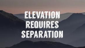 Elevation Requires Separation by Jaylynn Davis