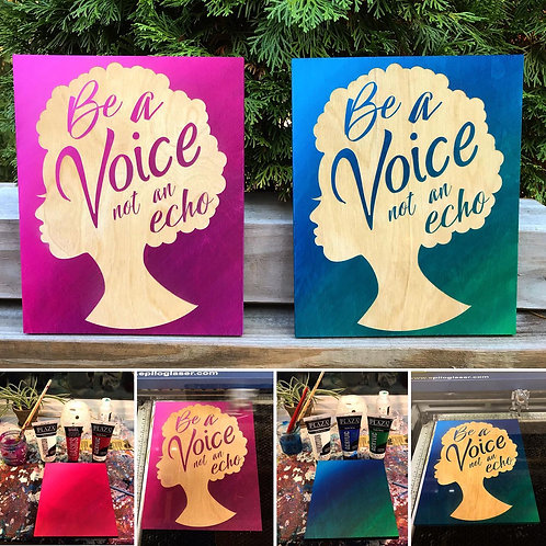 Be A Voice Not An Echo Wall Hanging