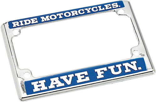 Have Fun Ride M/C Plate Frame