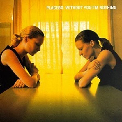 Placebo: Without You I'm Nothing UK Pressing