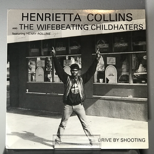 Henrietta Collins & The Wifebeating Childhaters Featuring Henry Rollins 1987