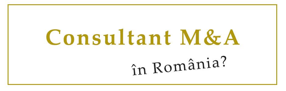 consultant M&A Romania consultant fuziuni si achizitii