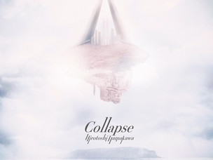 <Release情報>Hirotoshi Hamakawa「Collapse」本日リリースされました!