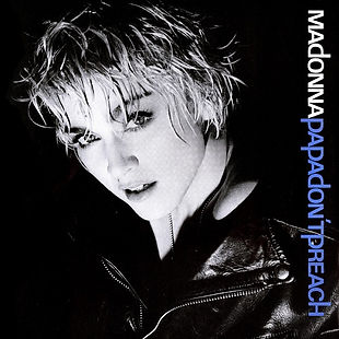 11. PAPA DON'T PREACH Madonna.jpg
