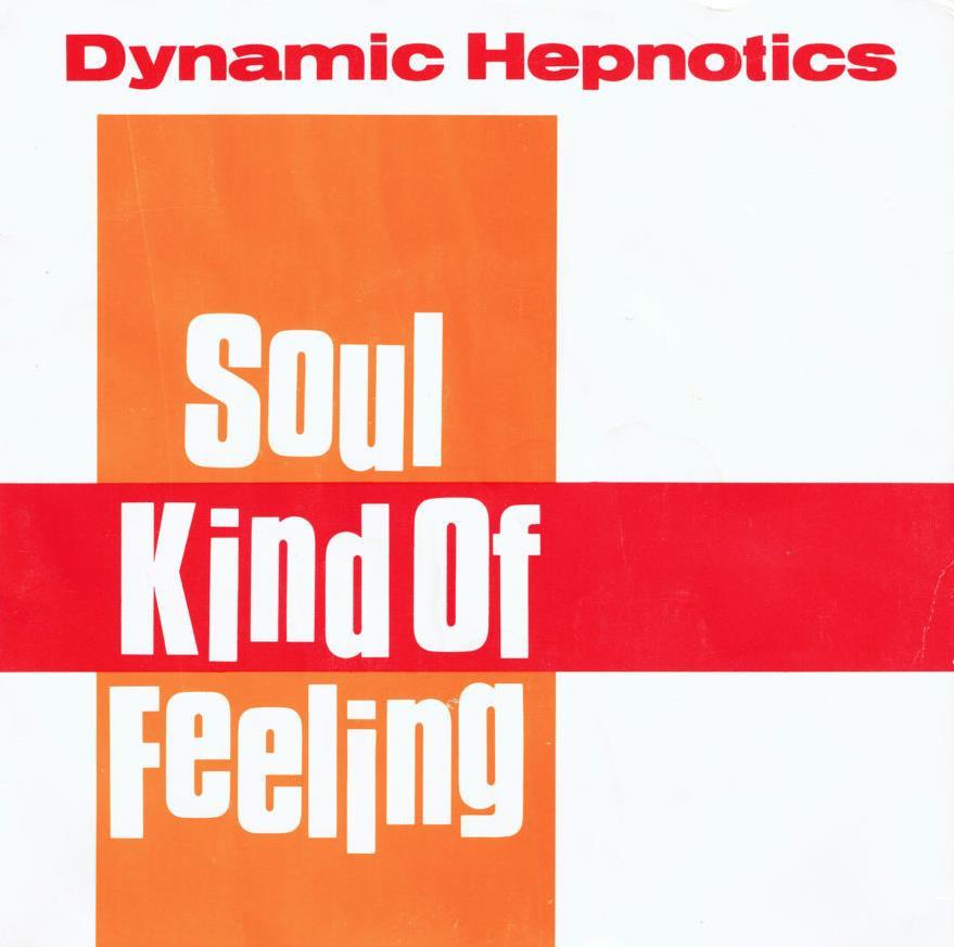 Dynamic Hepnotics Soul Kind Of Feeling