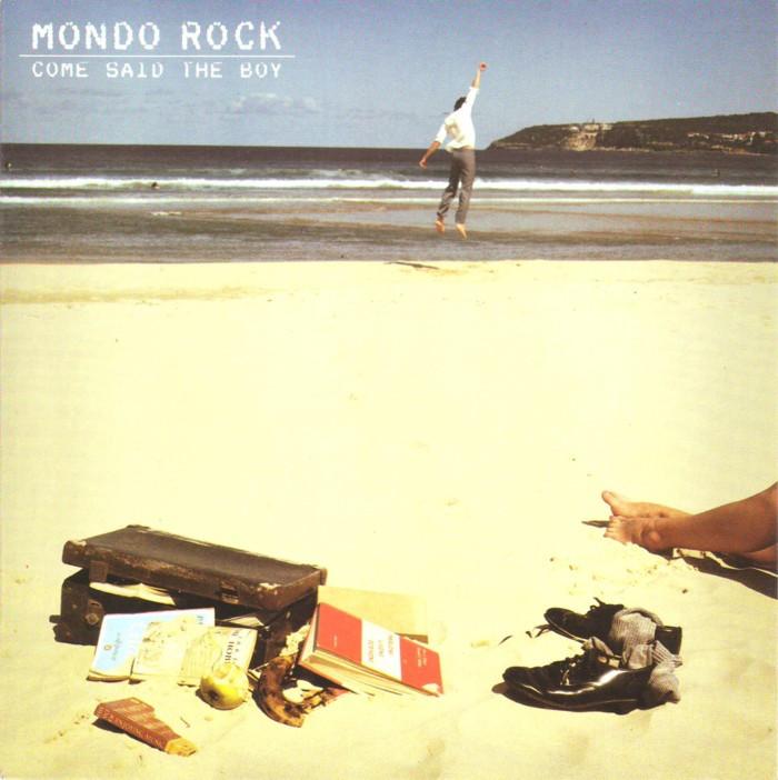 Mondo Rock Come Said The Boy
