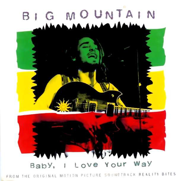 Big Mountain Baby, I Love Your Way