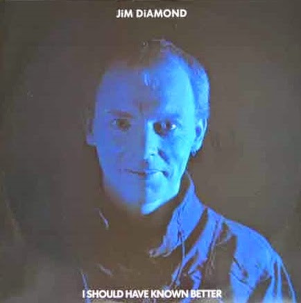Jim Diamond I Should Have Known Better