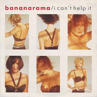 21. I CAN'T HELP IT Bananarama.jpg