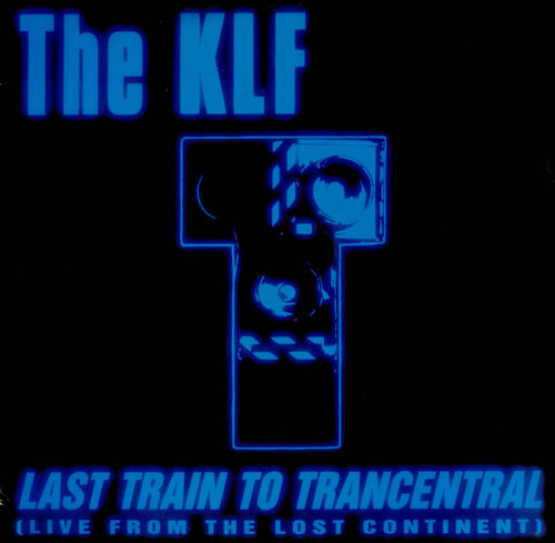 The KLF Last Train To Trancentral