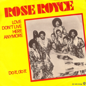 Rose Royce Love Don't Live Here Anymore