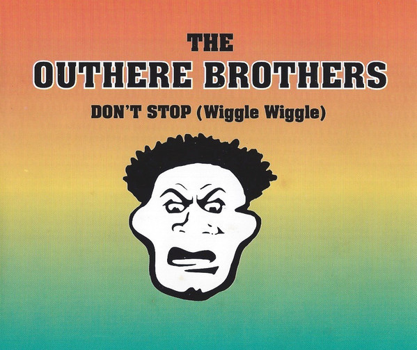 The Outhere Brothers Don't Stop Wiggle Wiggle