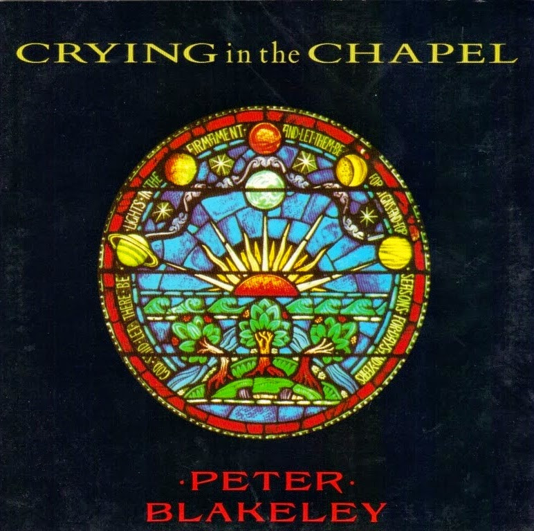 Peter Blakeley Crying In The Chapel