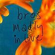 42. MADLY IN LOVE Bros.jpg