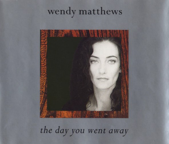Wendy Matthews The Day You Went Away