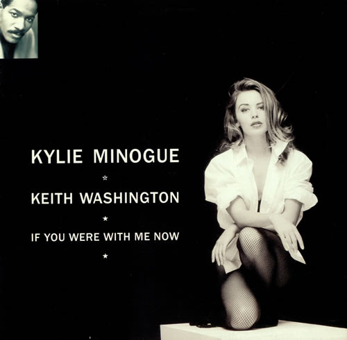 Kylie Minogue Keith Washington If You Were With Me Now