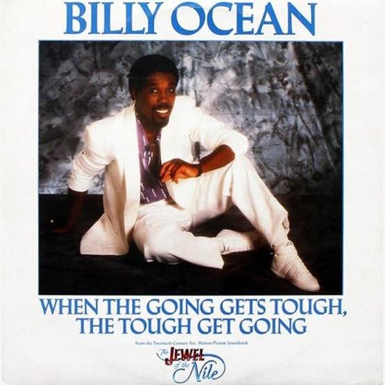 Billy Ocean When The Going Gets Tough The Tough Get Going