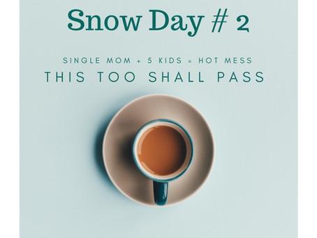 Snow Day # 2 Gratitudes!