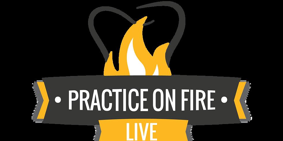 Practice on Fire