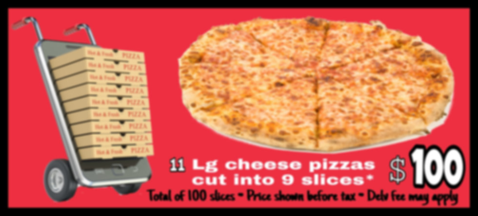 11 Large ch pizzas for $100.jpg